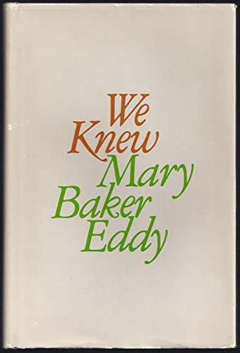 9780875101156: We knew Mary Baker Eddy