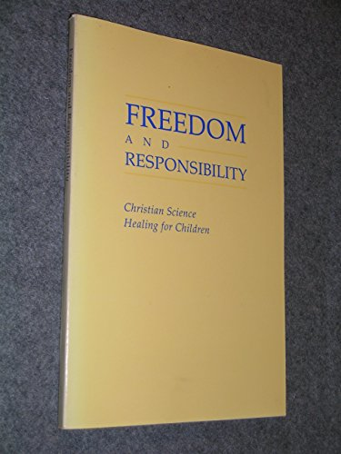 9780875102092: Freedom and Responsibility: Christian Science Healing for Children