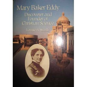 Mary Baker Eddy, Discoverer & Founder Of Christian Science (twentieth-century Biographers Ser.)