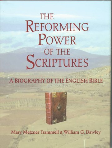 9780875103143: The Reforming Power of the Scriptures: A Biography of the English Bible
