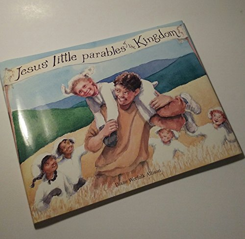 9780875103273: Jesus' little parables of the kingdom: As presented by the Sunday school children of Fish River Crossing