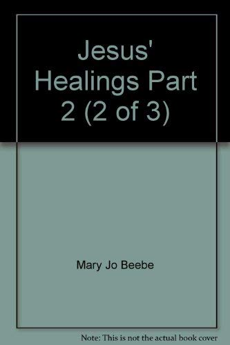 9780875104034: Jesus' Healings Part 2 (2 of 3)
