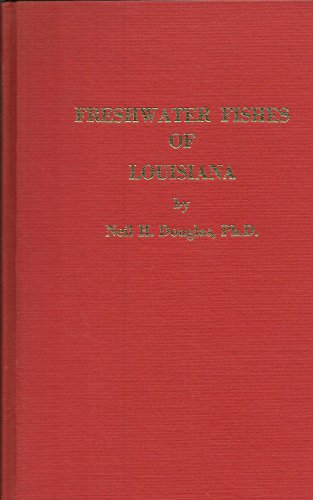 Freshwater Fishes of Louisiana: Douglas, Neil H.