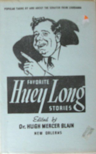 Favorite Huey Long Stories: Blain, Hugh Mercer