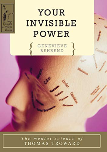9780875160047: Your Invisible Power: The Mental Science of Thomas Troward