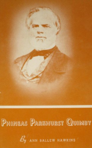 9780875160245: Phineas Parkhurst Quimby: Revealer of Spiritual Healing to this Age: His Life an