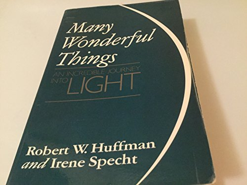 9780875160276: Many Wonderful Things: An Incredible Journey into Light