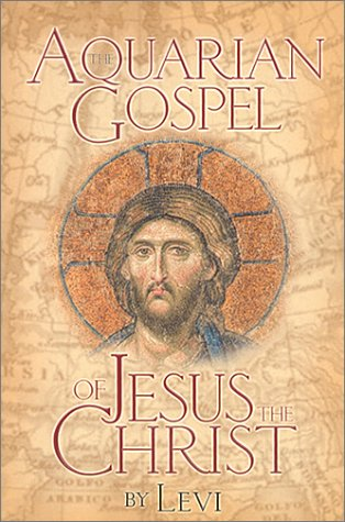 9780875160412: The Aquarian Gospel of Jesus the Christ: The Philosophic and Practical Basis of the Religion of the Aquarian Age of the World