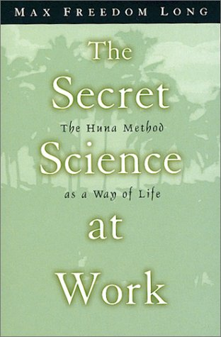 9780875160467: The Secret Science at Work: The Huna Method as a Way of Life