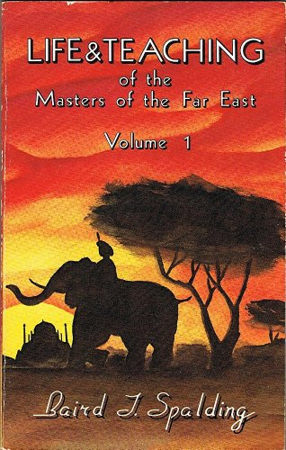 Life & Teaching of the Masters of the Far East, Vol. 5 (v. 5): Spalding, Baird T.
