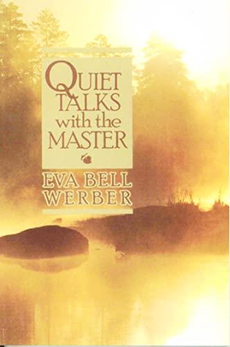 Quiet Talks with the Master: Werber, Eva Bell