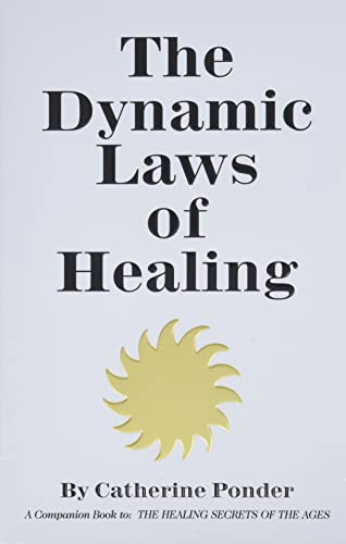 9780875161563: The Dynamic Laws of Healing