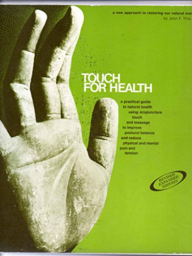 9780875161808: Touch for Health: A Practical Guide to Natural Health Using Acupressure Touch and Massage