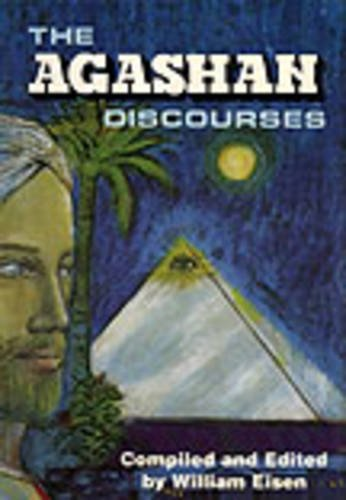 9780875162423: The Agashan Discourses: The Agashan Teachers Speak on the 'Who, What, Where, When, and Why' of Life on the Earth Plane