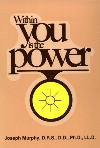 Within You Is the Power : Around: Joseph Murphy