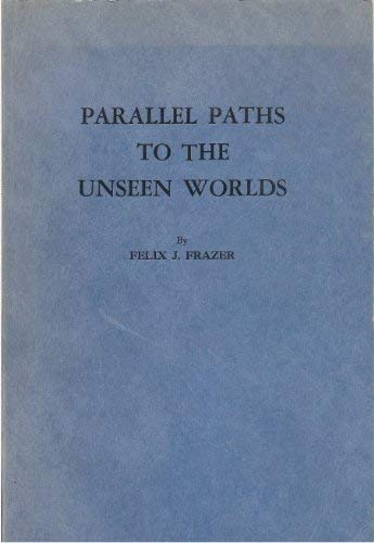 9780875162980: Parallel Paths to the Unseen Worlds