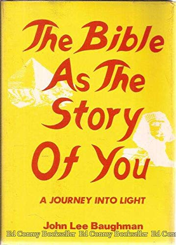 The Bible as the story of you: Baughman, John Lee