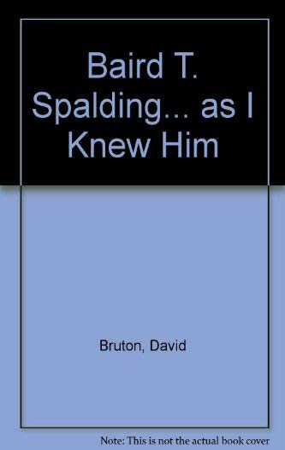 9780875163925: Baird T. Spalding, As I Knew Him