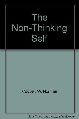 Non Thinking Self: Cooper, W. Norman