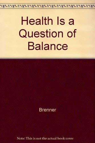9780875164151: Health Is a Question of Balance