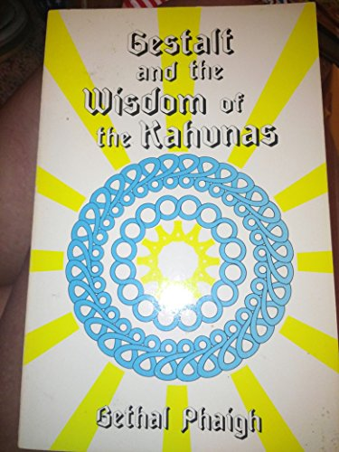 9780875164984: Gestalt and the Wisdom of the Kahunas