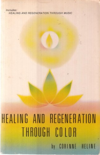 Healing & Regeneration Through Color & Music: Heline, Corinne