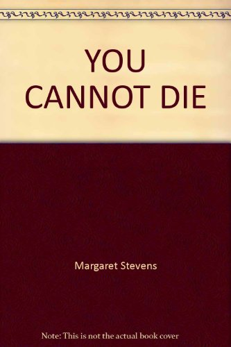 You Cannot Die: Stevens, Margaret