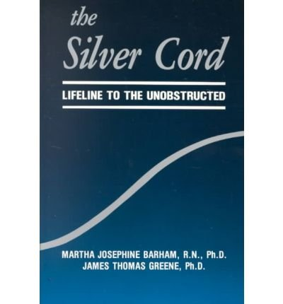 9780875165622: The Silver Cord - Lifeline To The Unobstructed