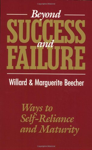 9780875165691: Beyond Success and Failure: Ways to Self-reliance and Maturity