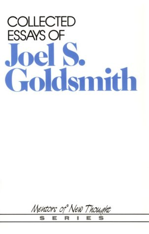 9780875165790: Collected Essays of Joel S. Goldsmith (Mentors of New Thought Series)