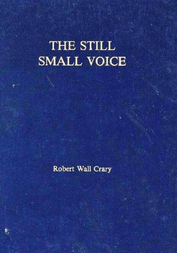 The still small voice: Robert Wall Crary