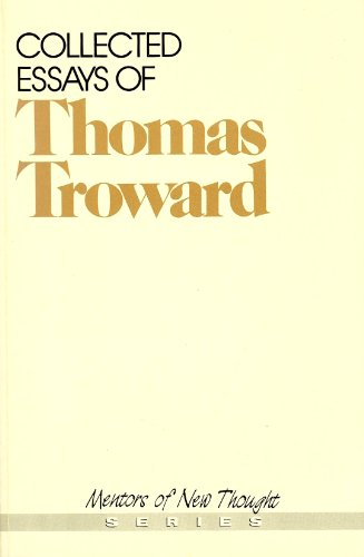 Collected Essays of Thomas Troward: Troward, Thomas