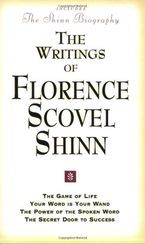 9780875166100: The Writings of Florence Scovel Shinn (Includes The Shinn Biography): The Game of Life/ Your Word Is Your Wand/ The Power of the Spoken Word/ The Secret Door to Success