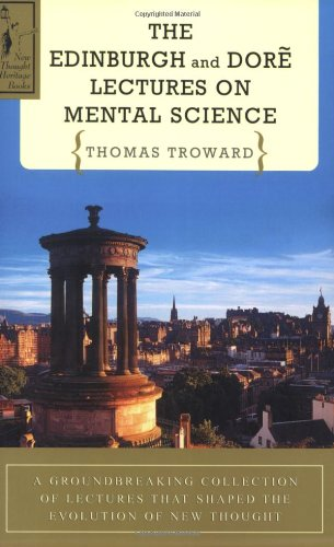 Edinburgh and Dore Lectures on Mental Science: Thomas Troward