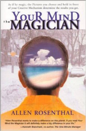 Your Mind the Magician: Allen M Rosenthal