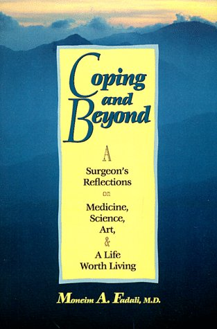 Coping and Beyond: Being a Surgeon's Reflections: Fadali, Moneim A
