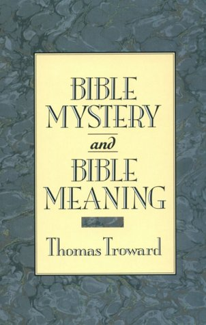 Bible Mystery and Bible Meaning: Thomas Troward