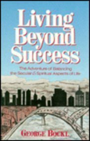 9780875166629: Living Beyond Success: The Adventure of Balancing the Secular and Spiritual Aspects of Life
