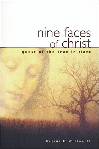 9780875166650: Nine Faces of Christ: Quest of the True Initiate