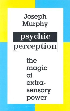 9780875166704: Psychic Perception: The Magic of Extrasensory Power (A miracles studies book)
