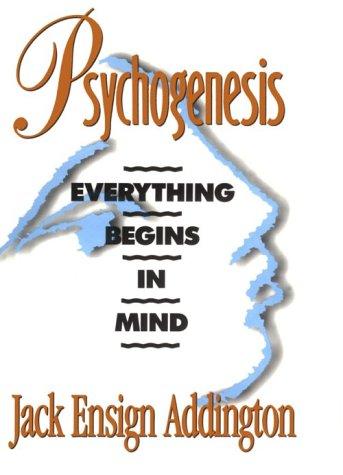 9780875166728: Psychogenesis: Everything Begins in Mind