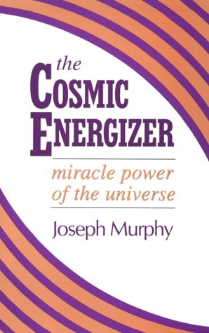9780875166933: The Cosmic Energizer: Miracle Power of the Universe