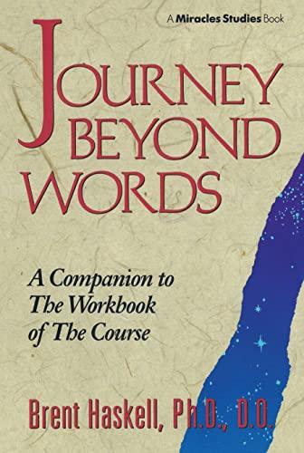9780875166957: Journey Beyond Words (Miracles Studies Book)