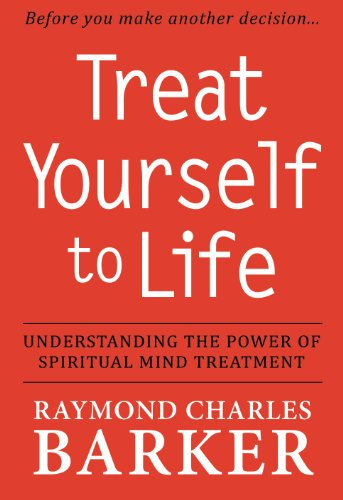 Treat Yourself to Life: Raymond Charles Barker