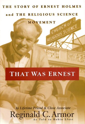 9780875167121: That Was Ernest: The Story of Ernest Holmes & the Religious Science Movement