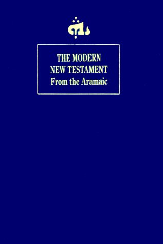 The Modern New Testament: Translated from the: Translator-George M. Lamsa