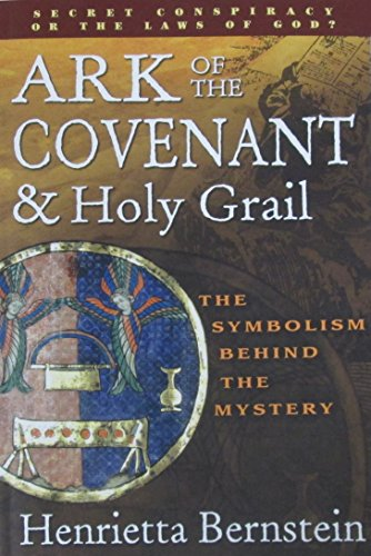 Ark of the Covenant, Holy Grail: Message: Henrietta Bernstein