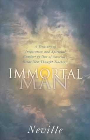 9780875167237: Immortal Man: A Treasury of Inspiration and Spiritual Comfort by One of America's Great New Thought Teachers
