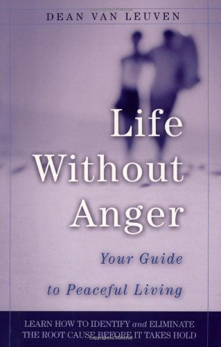9780875167893: Life Without Anger: Your Guide to Peaceful Living
