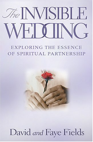 9780875167930: The Invisible Wedding: Exploring the Essence of Spiritual Partnership